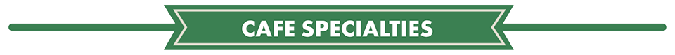 cafe specialties